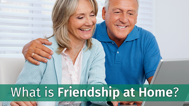 What is Friendship at Home?