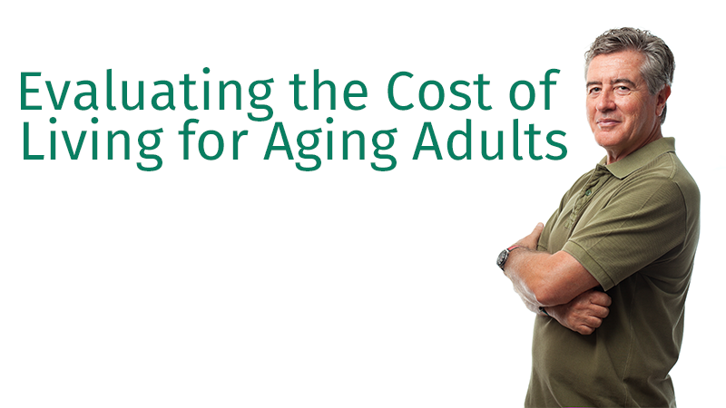 Evaluating the Cost of Living for Aging Adults