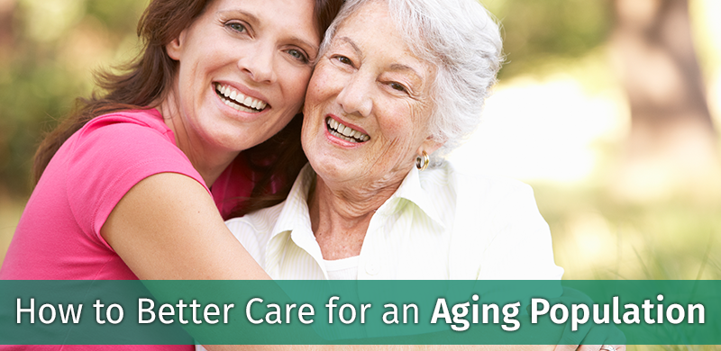 How to Better Care for an Aging Population