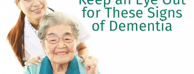 Keep an Eye Out for These Signs of Dementia